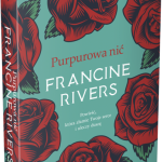 Książki Francine Rivers – idealne na długie, jesienne wieczory