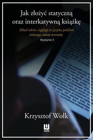 Jak złożyć statyczną oraz interaktywną książkę. Skład tekstu ciągłego w języku polskim (InDesign, Adobe Animate). Wydanie II