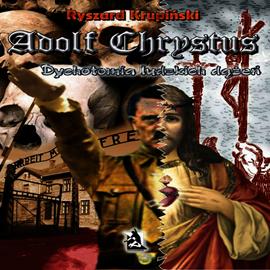 Adolf Chrystus. Dychotomia ludzkich dążeń audiobook