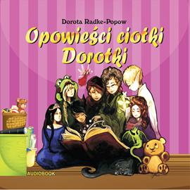 Opowieści Ciotki Dorotki audiobook
