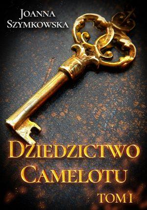 Dziedzictwo Camelotu. Tom I